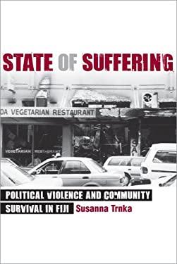 State of Suffering: Political Violence and Community Survival in Fiji 9780801474989