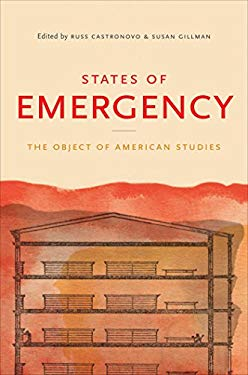 States of Emergency: The Object of American Studies 9780807833407