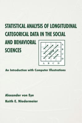 Statistical Analysis of Longitudinal Categorical Data in the Social and Behavioral Sciences: An Introduction with Computer Illustrations 9780805831825