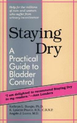 Staying Dry: A Practical Guide to Bladder Control 9780801839092