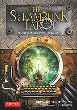Steampunk Tarot: Wisdom from the Gods of the Machine 9780804843522