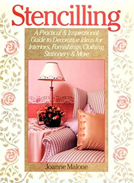 Stencilling: A Practical and Inspirational Guide to Decorative Ideas for Interiors, Furnishings, Clothing, Statione 9780806903606