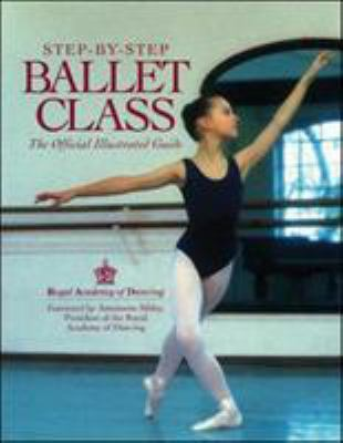 Step-By-Step Ballet Class 9780809234998
