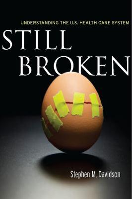 Still Broken: Understanding the U.S. Health Care System 9780804761963