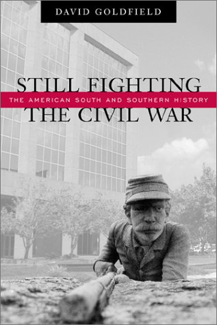 Still Fighting the Civil War: The American South and Southern History 9780807127582