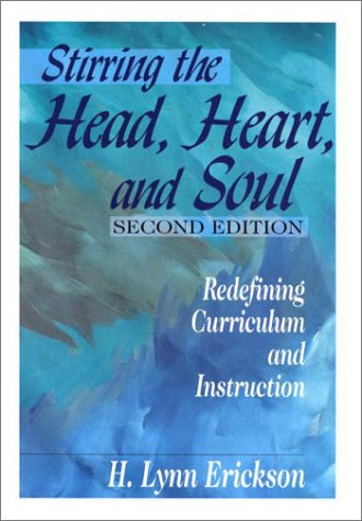 Stirring the Head, Heart, and Soul: Redefining Curriculum and Instruction 9780803968851