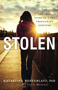 Stolen: The True Story of a Sex Trafficking Survivor