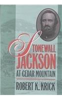 Stonewall Jackson at Cedar Mountain 9780807853559