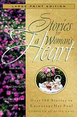 Stories for a Woman's Heart: Over 100 Stories to Encourage Her Soul 9780802727589