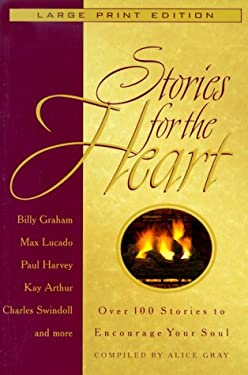 Stories for the Heart: Over 100 Stories to Encourage Your Soul 9780802727374