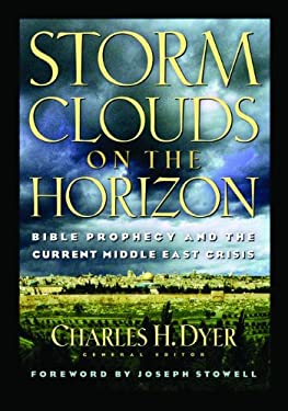 Storm Clouds on the Horizon: Bible Prophesy and the Current Middle East Crisis 9780802409485
