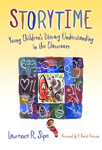 Storytime: Young Children's Literary Understanding in the Classroom 9780807748282