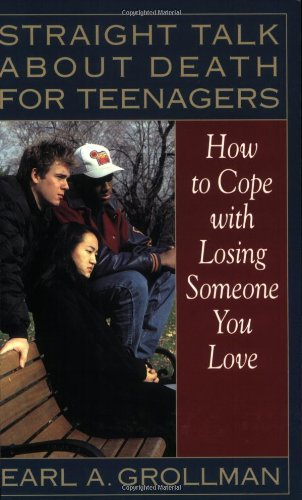 Straight Talk about Death for Teenagers : How to Cope with Losing Someone You Love