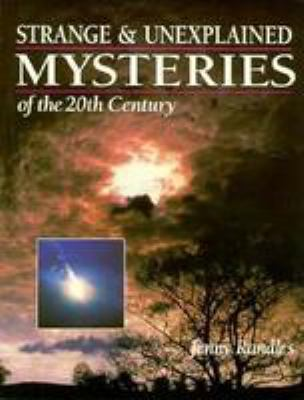 Strange and Unexplained Mysteries of the 20th Century 9780806907680