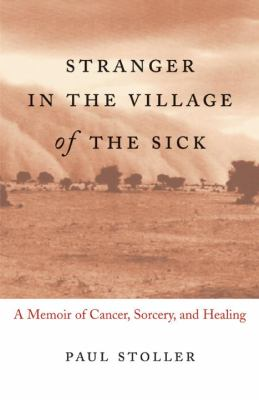 Stranger in the Village of the Sick: A Memoir of Cancer, Sorcery, and Healing 9780807072615