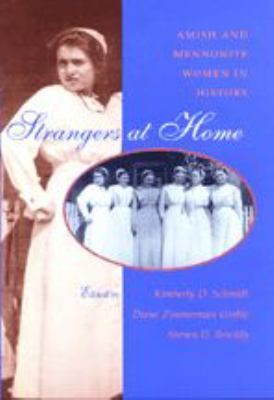 Strangers at Home: Amish and Mennonite Women in History