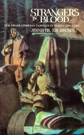 Strangers in Blood: Fur Trade Company Families in Indian Country