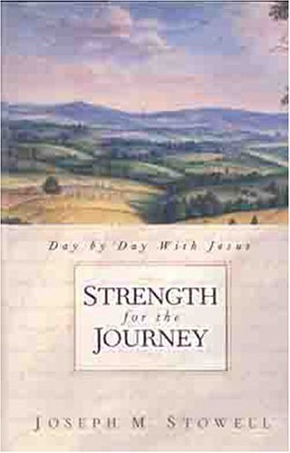 Strength for the Journey: Day by Day with Jesus 9780802456458