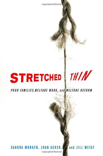 Stretched Thin: Poor Families, Welfare Work, and Welfare Reform 9780801475108