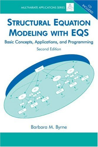 Structural Equation Modeling with EQS: Basic Concepts, Applications, and Programming [With CDROM] 9780805841251