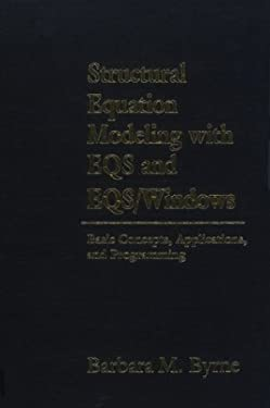 Structural Equation Modeling with Eqs and Eqs/Windows: Basic Concepts, Applications, and Programming 9780803950917