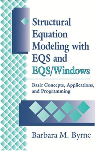 Structural Equation Modeling with Eqs and Eqs/Windows: Basic Concepts, Applications, and Programming 9780803950924