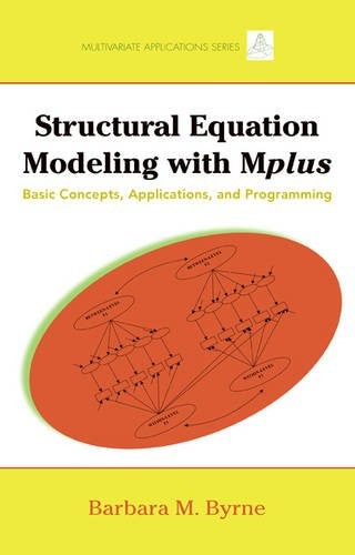 Structural Equation Modeling with Mplus: Basic Concepts, Applications, and Programming 9780805859867