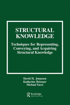 Structural Knowledge: Techniques for Representing, Conveying, and Acquiring Structural Knowledge 9780805813609
