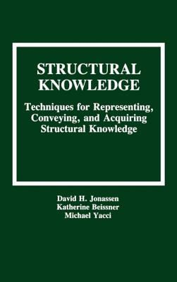 Structural Knowledge: Techniques for Representing, Conveying, and Acquiring Structural Knowledge 9780805810097