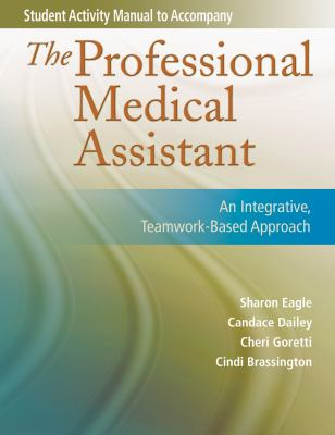 Student Activity Manual for the Professional Medical Assistant 9780803616721