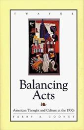 Studies in the American Thought and Culture Series: Balancing Acts: Atc in the 1930s 3301821