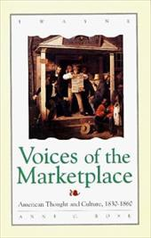 Studies in the American Thought and Culture Series: Voices of the Marketplace: Atc, 1830-1860 3301825