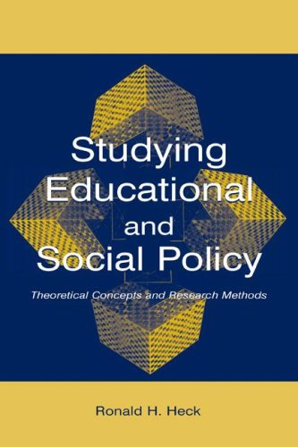 Studying Educational and Social Policy: Theoretical Concepts and Research Methods 9780805844610