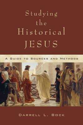 Studying the Historical Jesus: A Guide to Sources and Methods 9780801024511