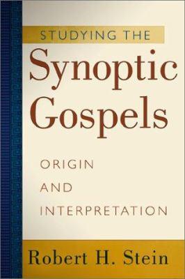 Studying the Synoptic Gospels: Origin and Interpretation - 2nd Edition