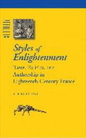 Styles of Enlightenment: Taste, Politics, and Authorship in Eighteenth-Century France