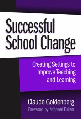 Successful School Change: Creating Settings to Improve Teaching and Learning 9780807744239