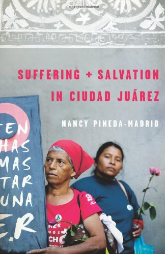 Suffering and Salvation in Ciudad Juarez 9780800698478