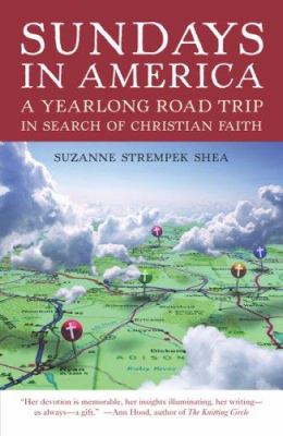 Sundays in America: A Yearlong Road Trip in Search of Christian Faith 9780807072240