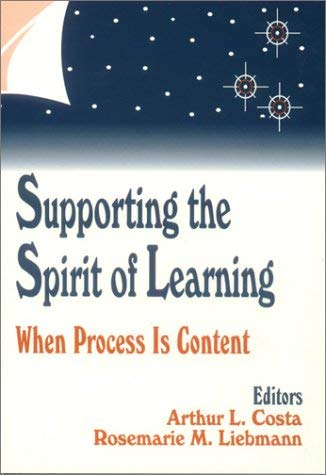 Supporting the Spirit of Learning: When Process Is Content 9780803963115
