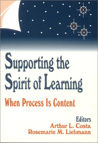 Supporting the Spirit of Learning: When Process Is Content 9780803963122