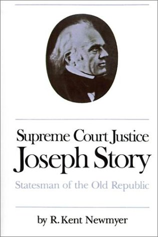 Supreme Court Justice Joseph Story: Statesman of the Old Republic 9780807841648