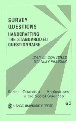 Survey Questions: Handcrafting the Standardized Questionnaire 9780803927438