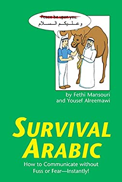 Survival Arabic: How to Communicate Without Fuss or Fear--Instantly! 9780804838610