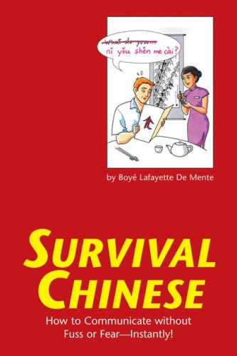 Survival Chinese: How to Communicate Without Fuss or Fear--Instantly 9780804836050
