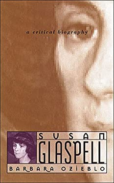 Susan Glaspell: A Critical Biography 9780807825600