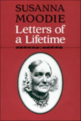 Susanna Moodie: Letters of a Lifetime 9780802071996