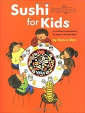 Sushi for Kids: A Children's Introduction to Japan's Favorite Food 3283081