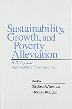 Sustainability, Growth, and Poverty Alleviation: A Policy and Agroecological Perspective 9780801866302