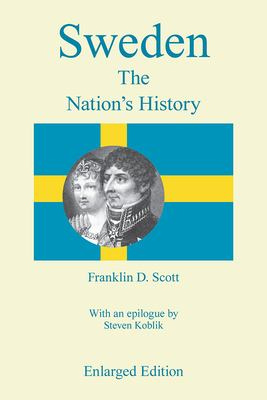 Sweden, Enlalrged Edition: The Nation's History 9780809314898